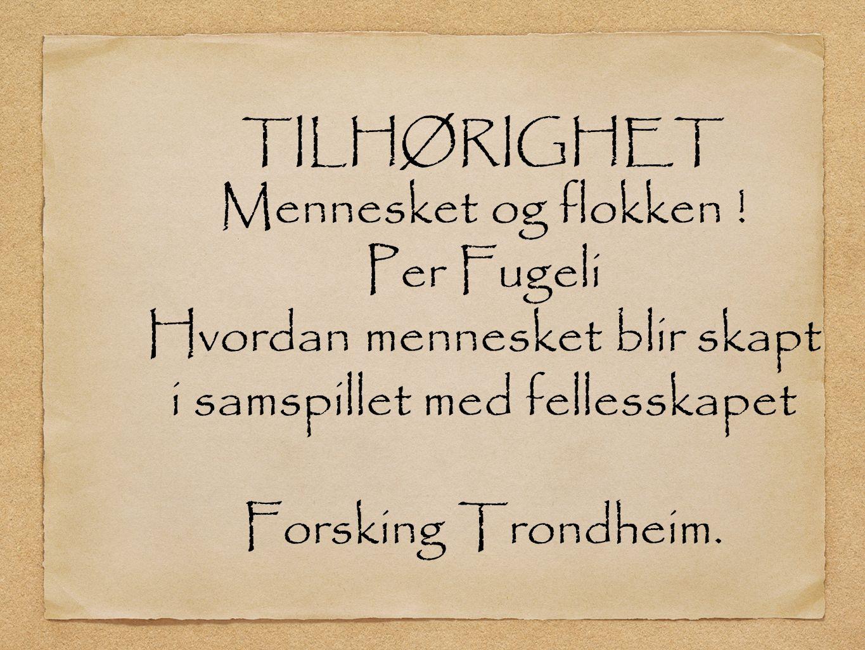 TILHØRIGHET Mennesket og flokken .