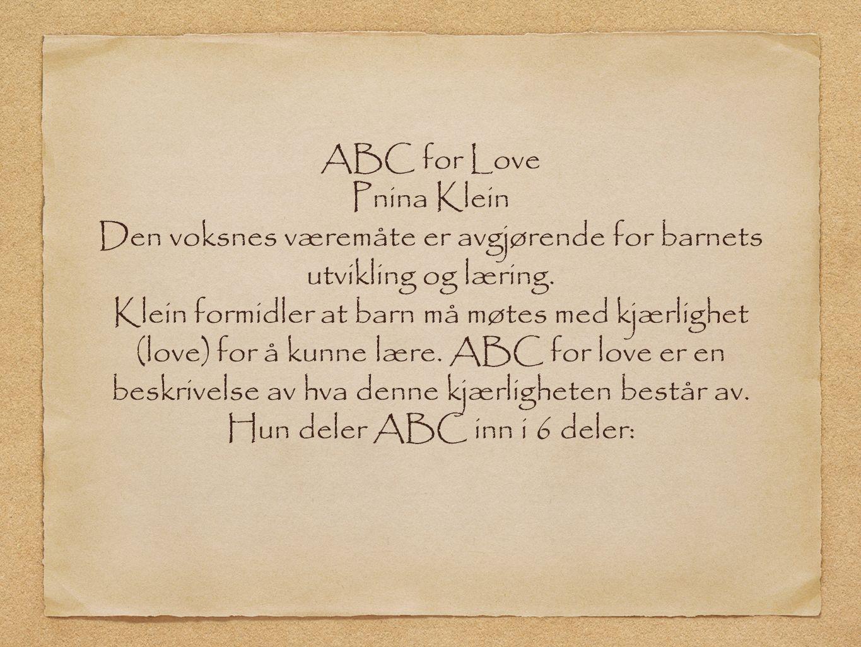 ABC for Love Pnina Klein Den voksnes væremåte er avgjørende for barnets utvikling og læring.