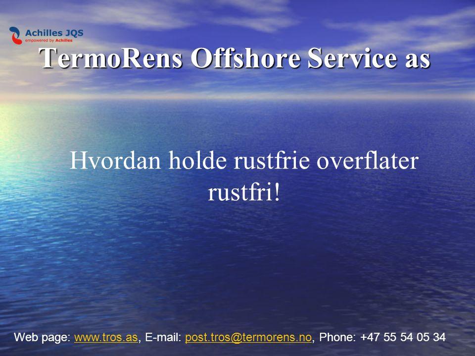 TermoRens Offshore Service as Hvordan holde rustfrie overflater rustfri.