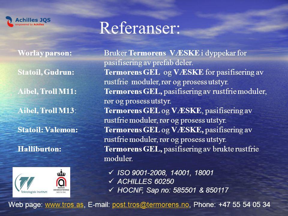 Web page: www.tros.as, E-mail: post.tros@termorens.no, Phone: +47 55 54 05 34www.tros.aspost.tros@termorens.no Worlay parson: Bruker Termorens VÆSKE i