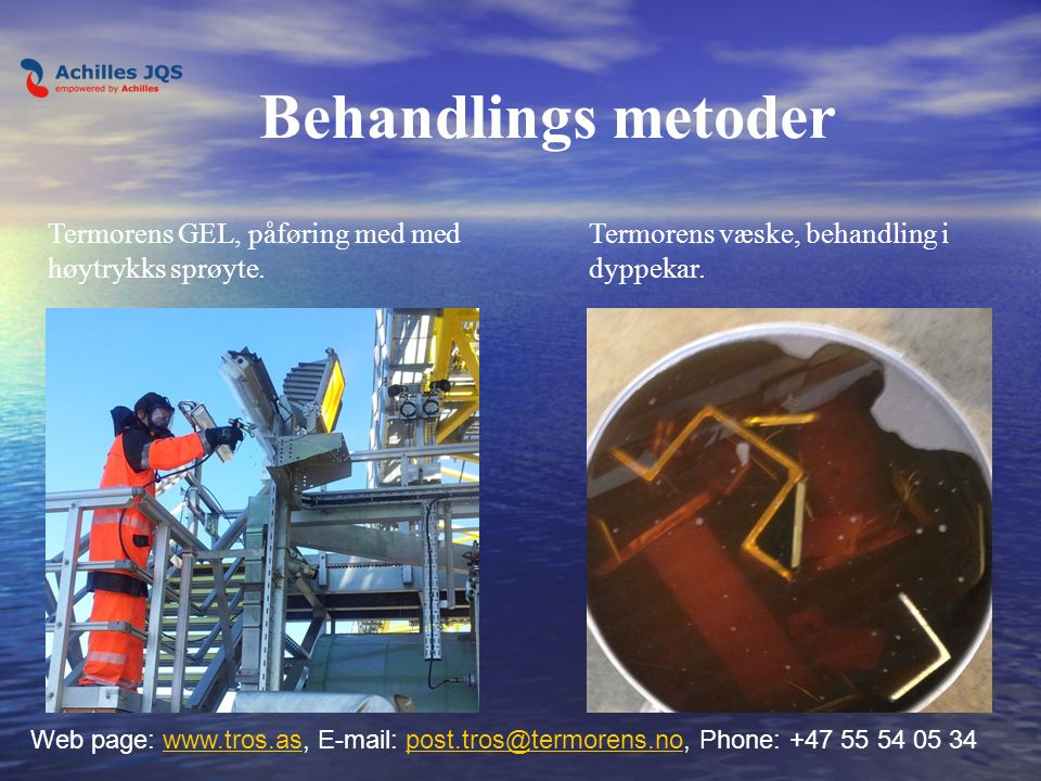Behandlings metoder Web page: www.tros.as, E-mail: post.tros@termorens.no, Phone: +47 55 54 05 34www.tros.aspost.tros@termorens.no Termorens GEL, påfø