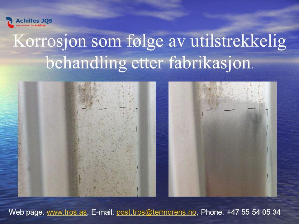 Web page: www.tros.as, E-mail: post.tros@termorens.no, Phone: +47 55 54 05 34www.tros.aspost.tros@termorens.no Korrosjon som følge av utilstrekkelig b
