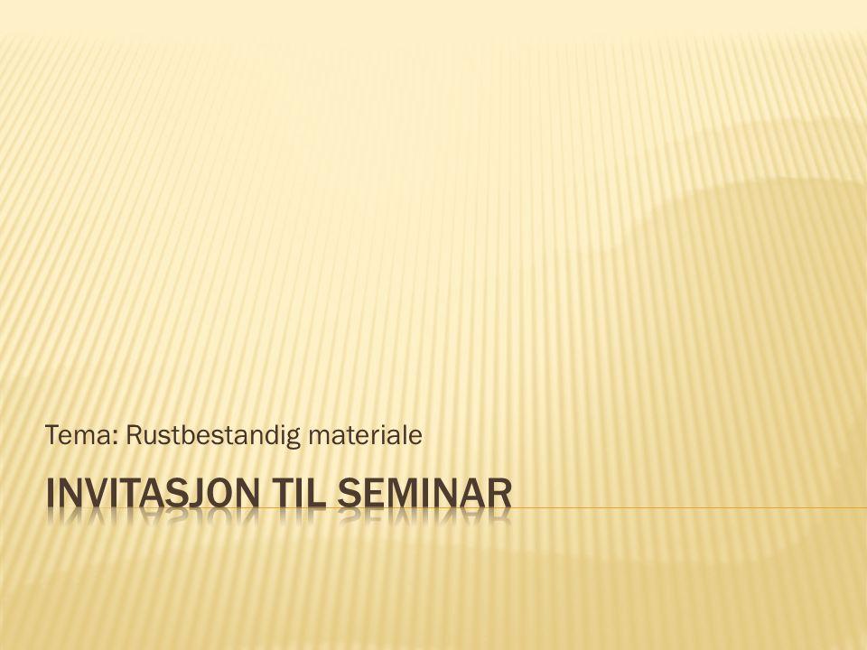 Tema: Rustbestandig materiale