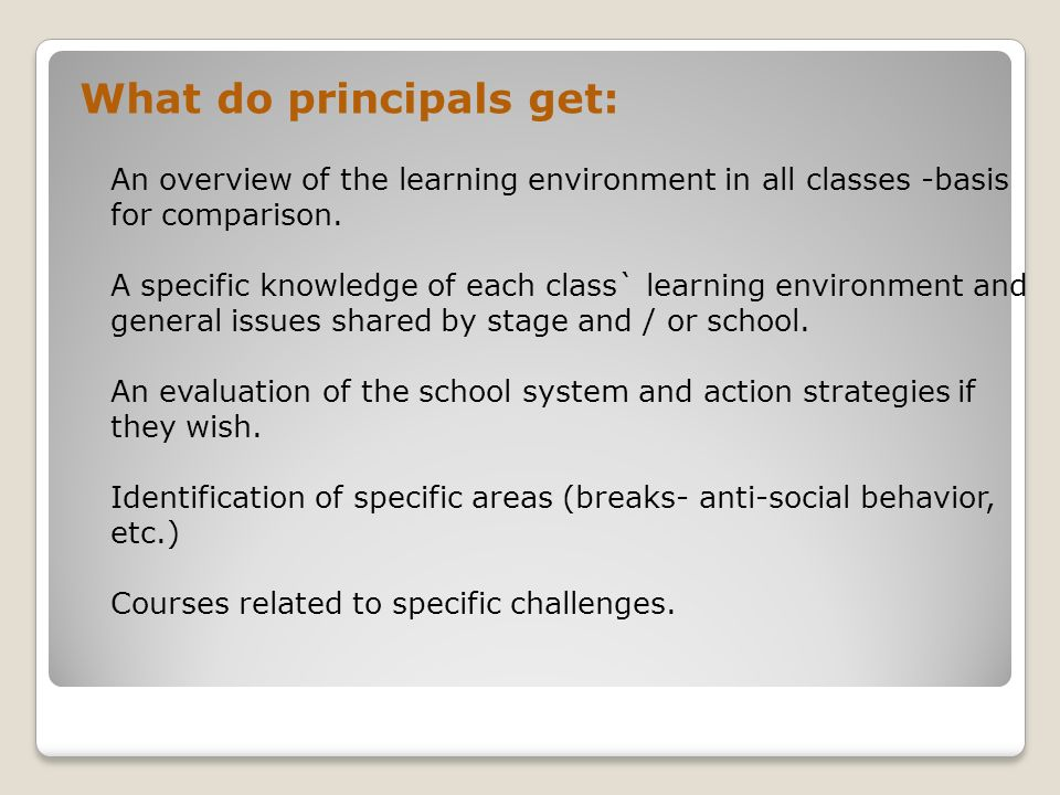 What do the teachers get: A feedback on the learning environment in their own classes.