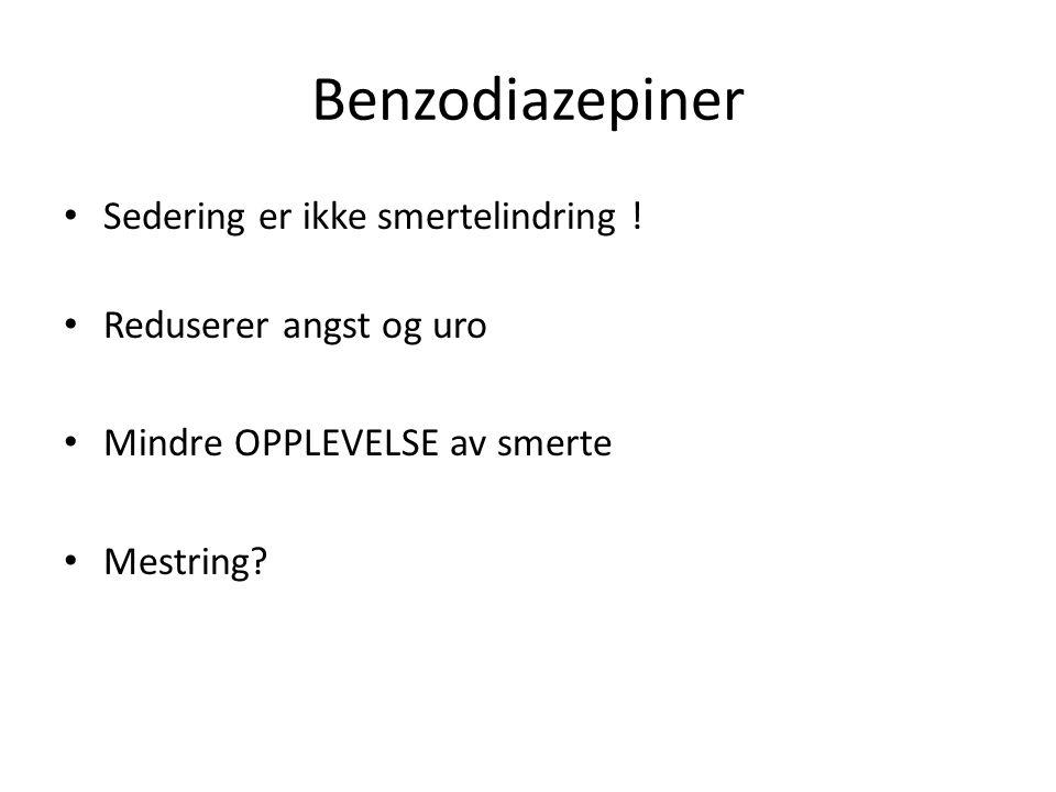 Benzodiazepiner Sedering er ikke smertelindring .
