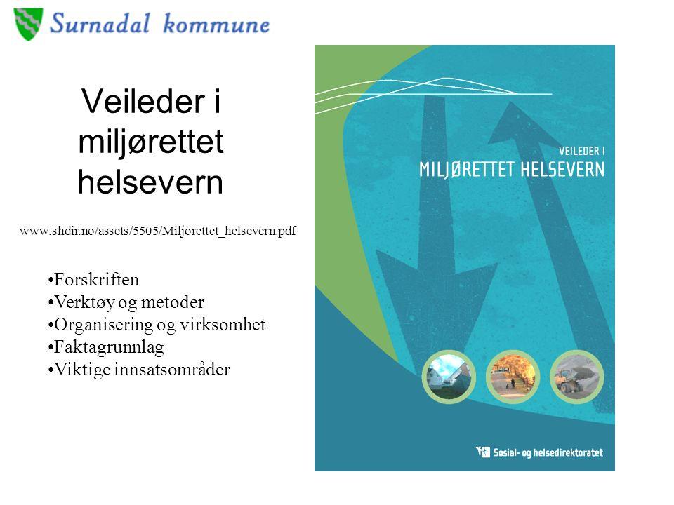 Veileder i miljørettet helsevern www.shdir.no/assets/5505/Miljorettet_helsevern.pdf Forskriften Verktøy og metoder Organisering og virksomhet Faktagrunnlag Viktige innsatsområder
