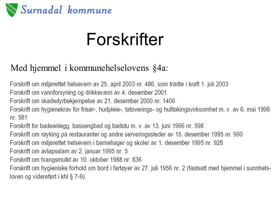 Forskrifter Med hjemmel i kommunehelselovens §4a: