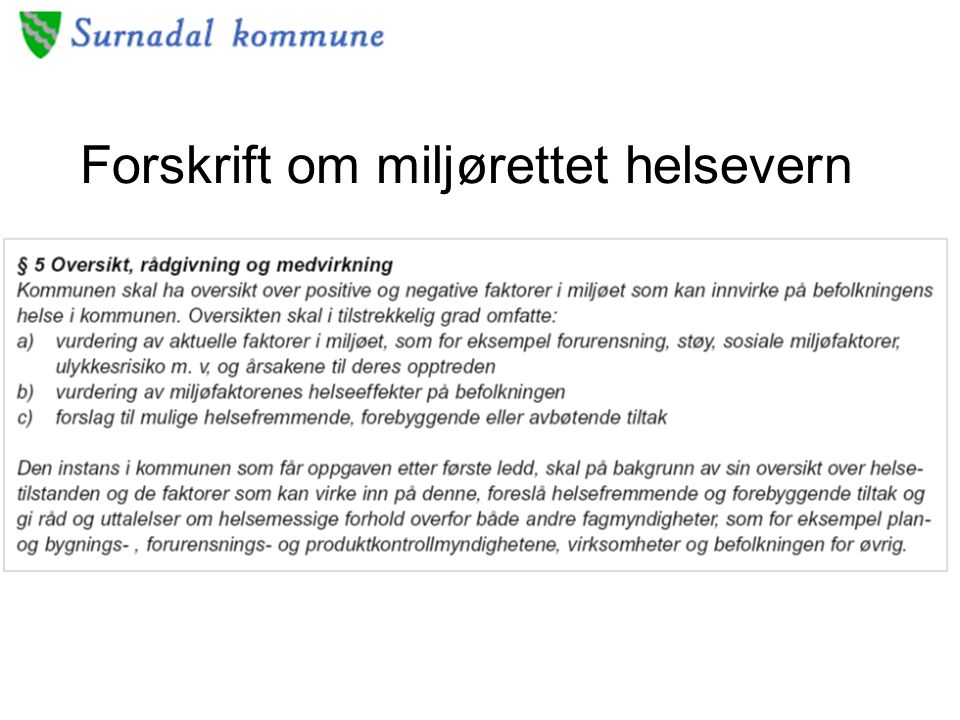 MHV - hovedprinsipper Tålegrense Tidsprioritering Føre var Forholdsmessighet Hygienisk skjønn
