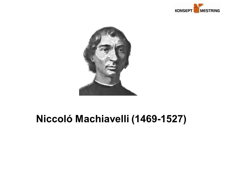 Machiavelli Bjartveit –Machiavelli prøver ikke å skildre ledelse slik det burde være, men slik det er.
