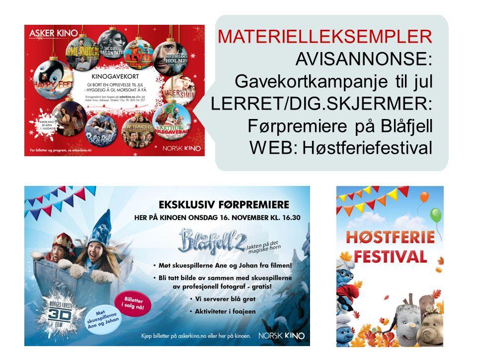 MATERIELLEKSEMPLER AVISANNONSE: Gavekortkampanje til jul LERRET/DIG.SKJERMER: Førpremiere på Blåfjell WEB: Høstferiefestival