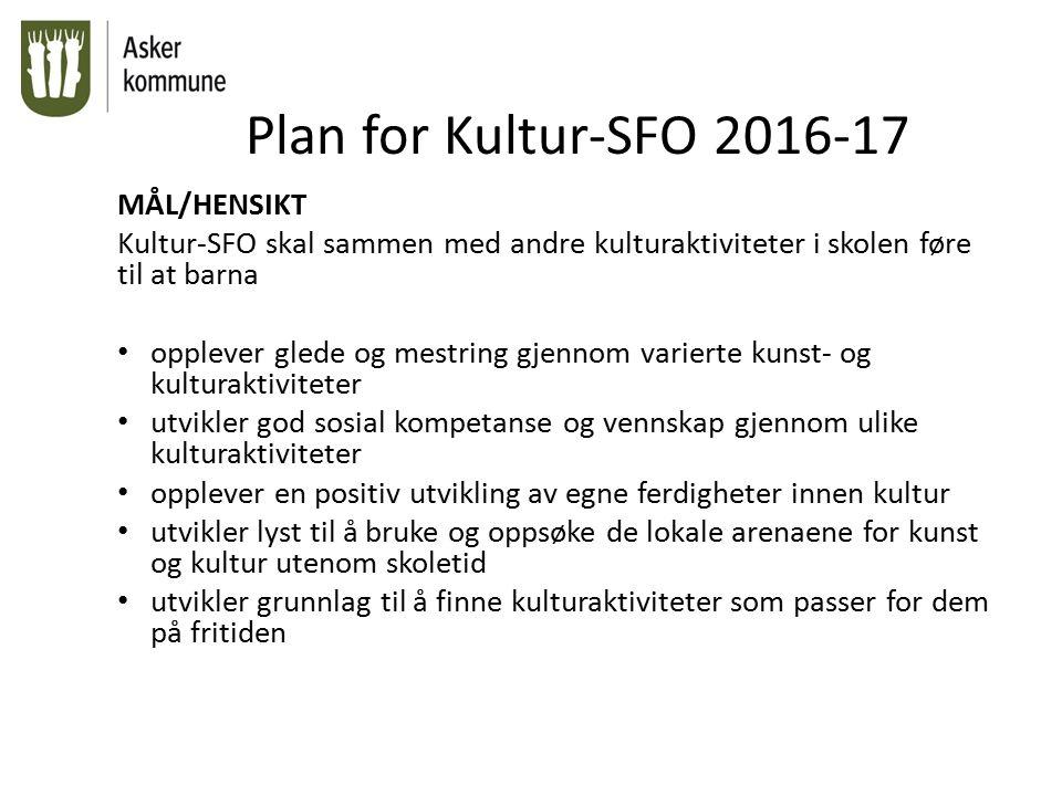 Plan for Kultur-SFO 2016-17 ORGANISERING En koordinator for SFO i Askerskolen organiserer Kultur-SFO i samarbeid med den enkelte SFO og kulturinstitusjonene.