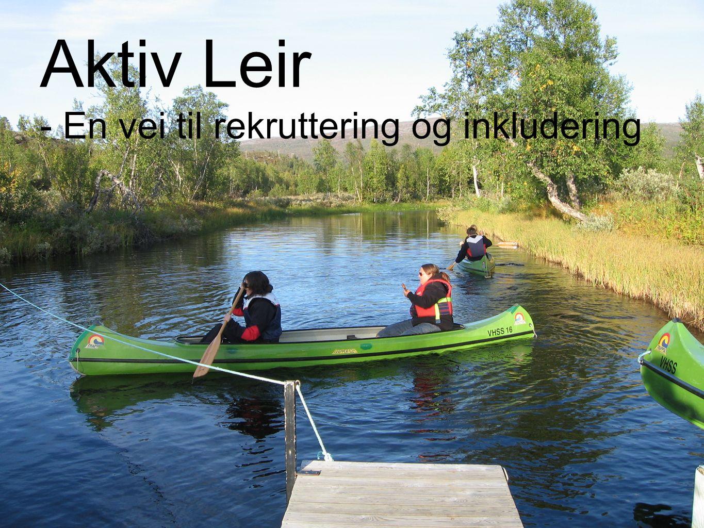FORUM FOR NATUR OG FRILUFTSLIV AKTIV LEIR Aktiv Leir - En vei til rekruttering og inkludering