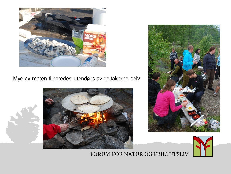 FORUM FOR NATUR OG FRILUFTSLIV Mye av maten tilberedes utendørs av deltakerne selv