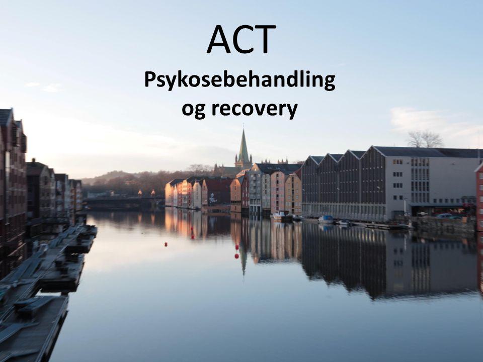 ACT Psykosebehandling og recovery
