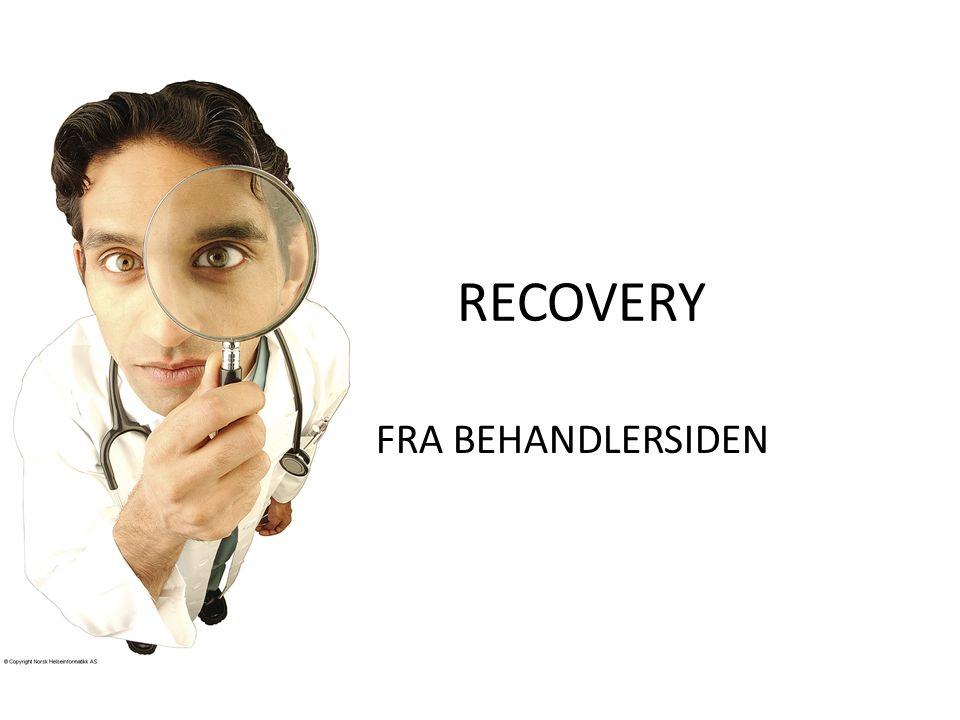 RECOVERY FRA BEHANDLERSIDEN