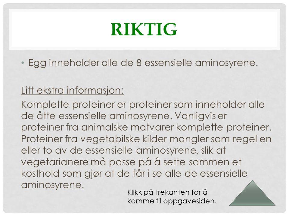 RIKTIG Egg inneholder alle de 8 essensielle aminosyrene.