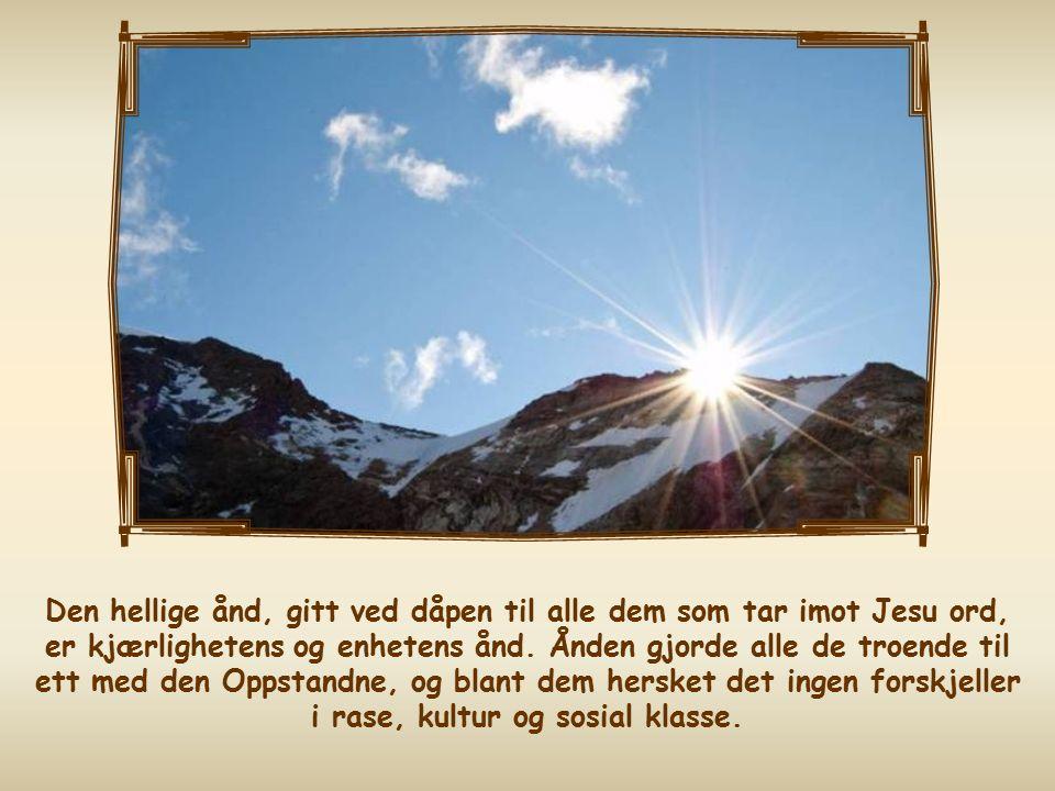 Den hellige ånd, gitt ved dåpen til alle dem som tar imot Jesu ord, er kjærlighetens og enhetens ånd.
