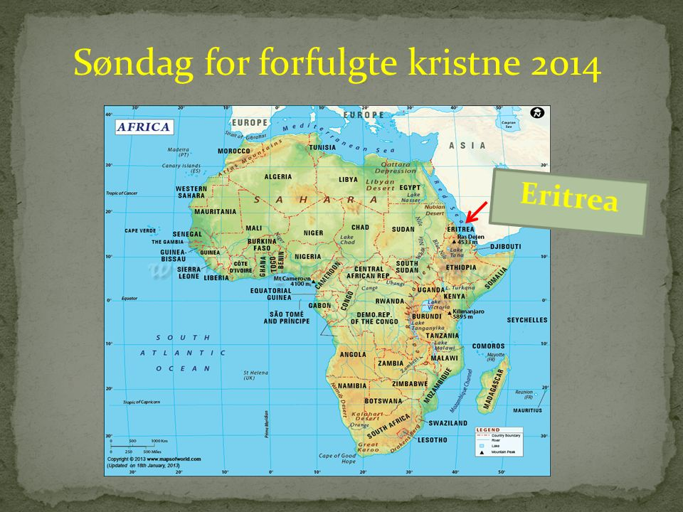 * Folketall: 6 millioner * Styreform: Diktatur * Religioner: Kristendom og islam * Antall kristne: Ca 47% av befolkningen * Eritrea på Åpne Dørers Forfølgelsesliste 2014: På 12.