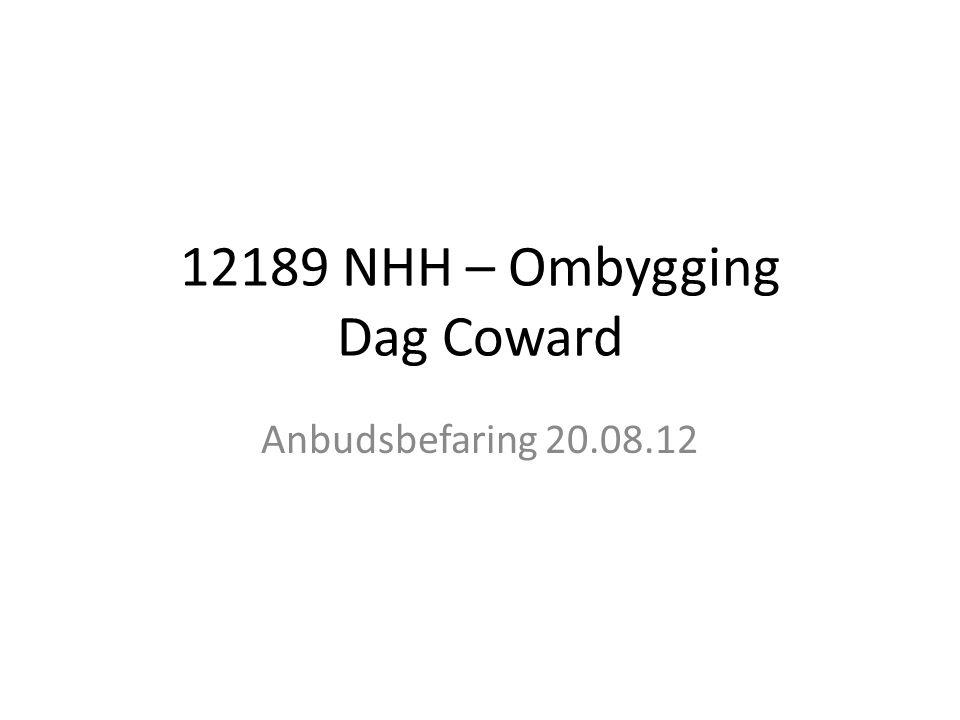 12189 NHH – Ombygging Dag Coward Anbudsbefaring 20.08.12