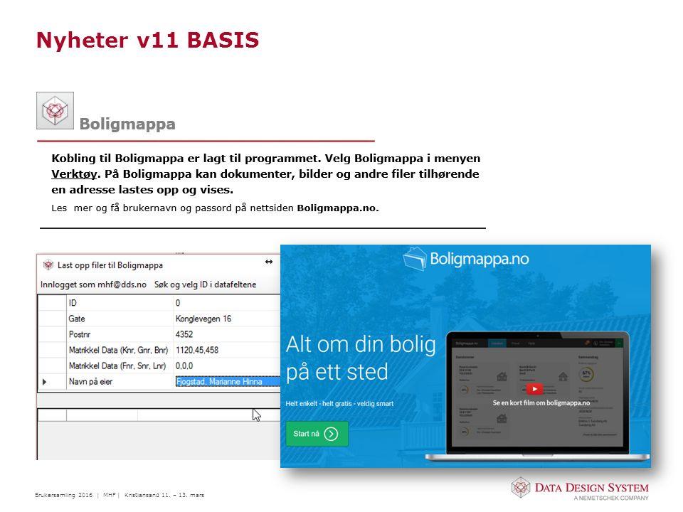 Brukersamling 2016 | MHF | Kristiansand 11. – 13. mars Nyheter v11 BASIS