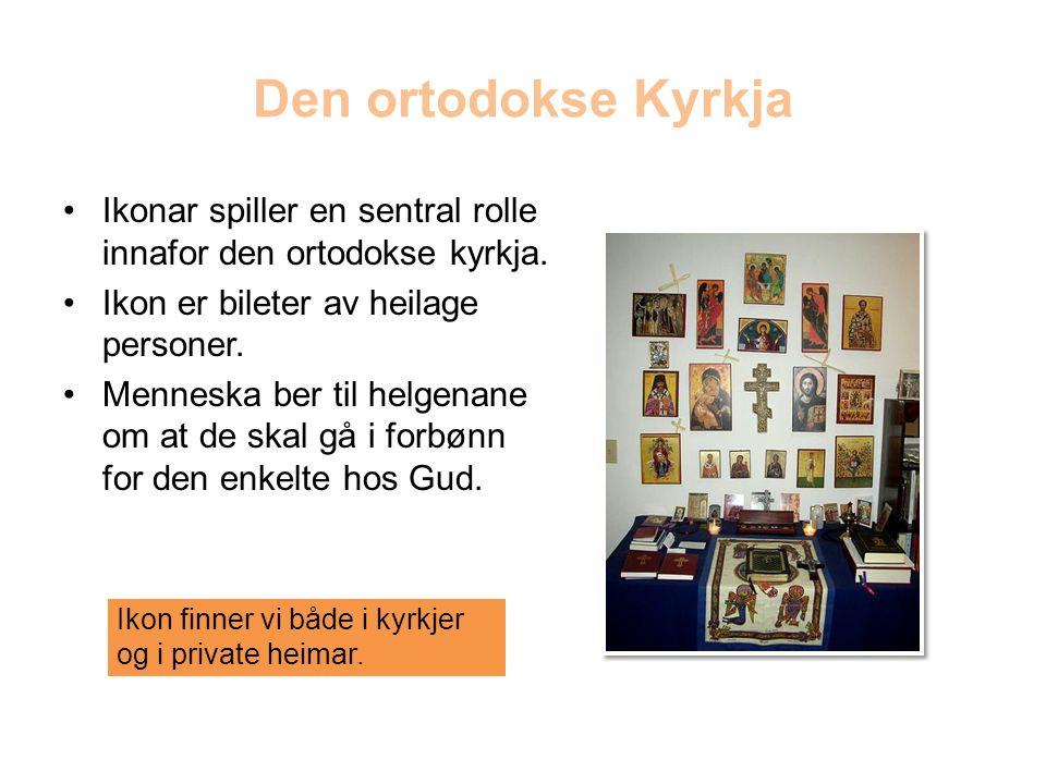Den ortodokse Kyrkja Ikonar spiller en sentral rolle innafor den ortodokse kyrkja.