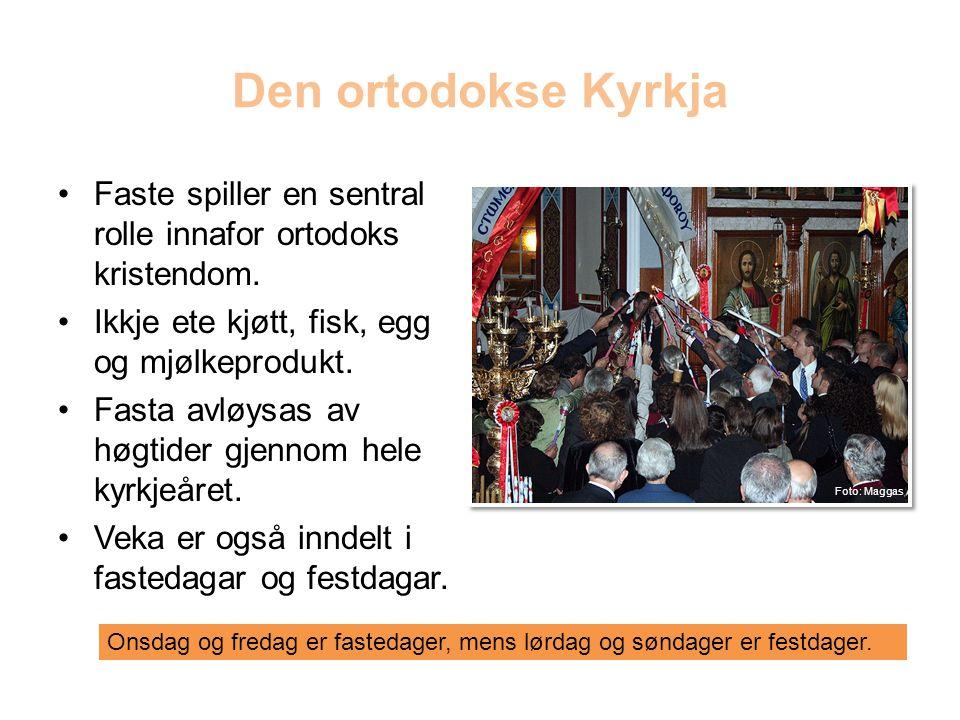 Den ortodokse Kyrkja Faste spiller en sentral rolle innafor ortodoks kristendom.