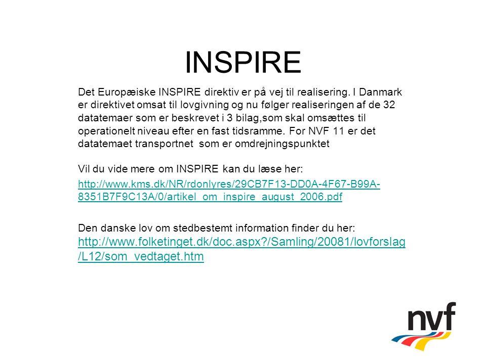 INSPIRE Det Europæiske INSPIRE direktiv er på vej til realisering.