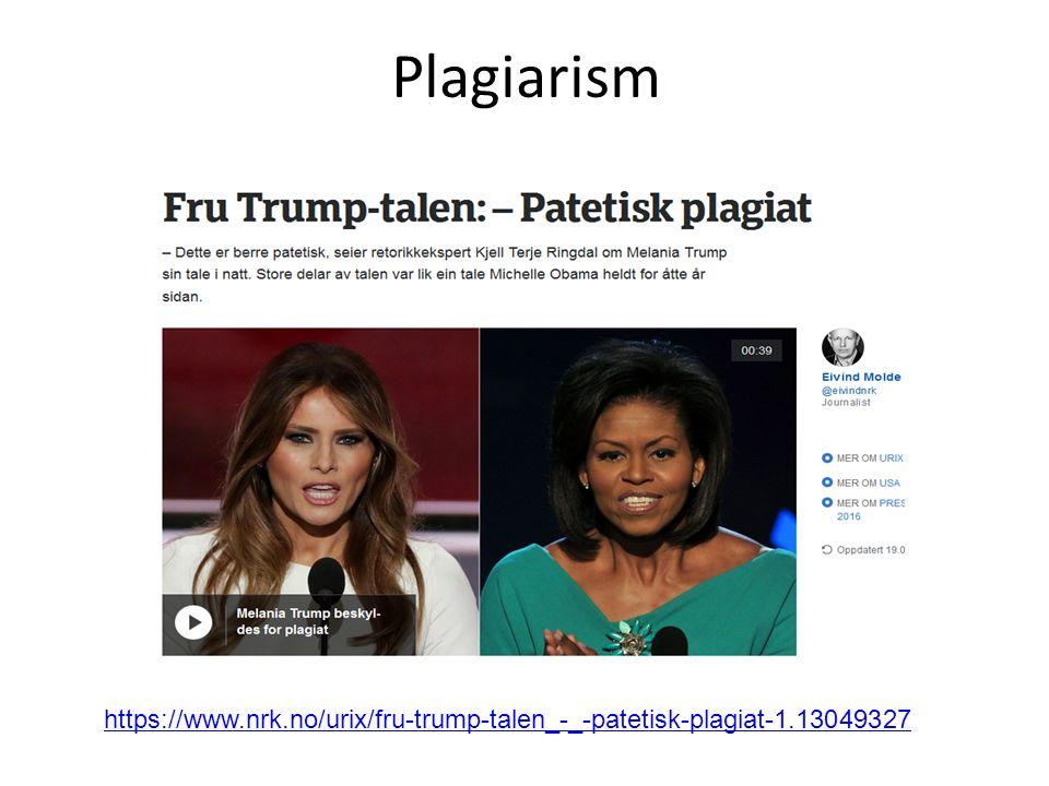 Plagiarism https://www.nrk.no/urix/fru-trump-talen_-_-patetisk-plagiat-1.13049327