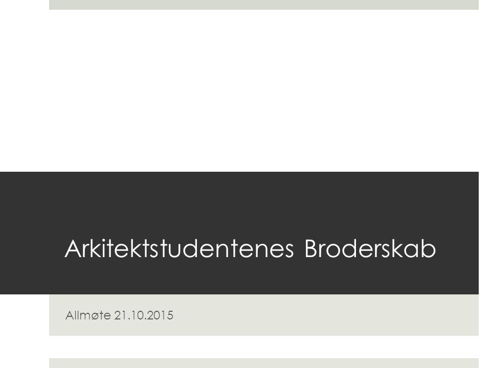 Arkitektstudentenes Broderskab Allmøte 21.10.2015