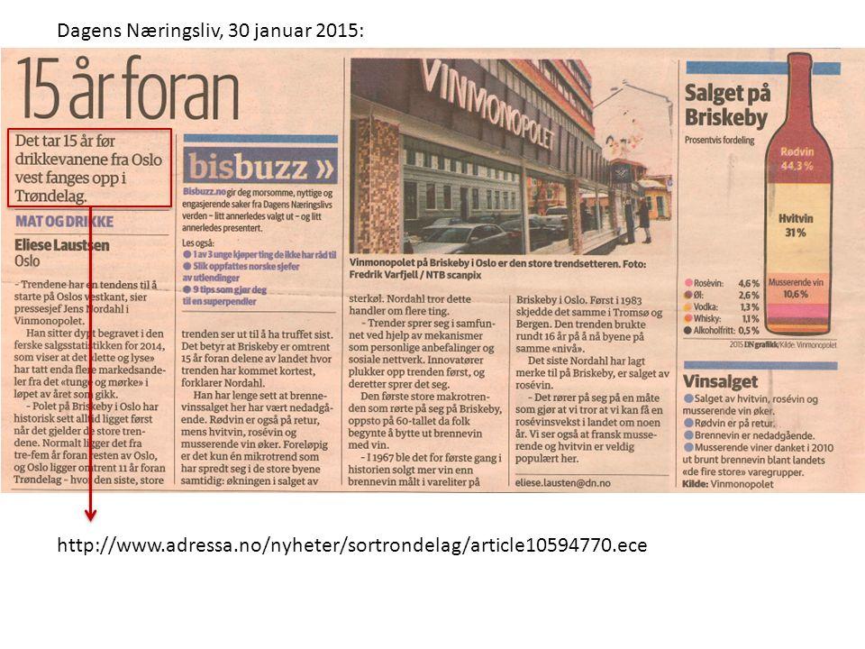 http://www.adressa.no/nyheter/sortrondelag/article10594770.ece Dagens Næringsliv, 30 januar 2015: