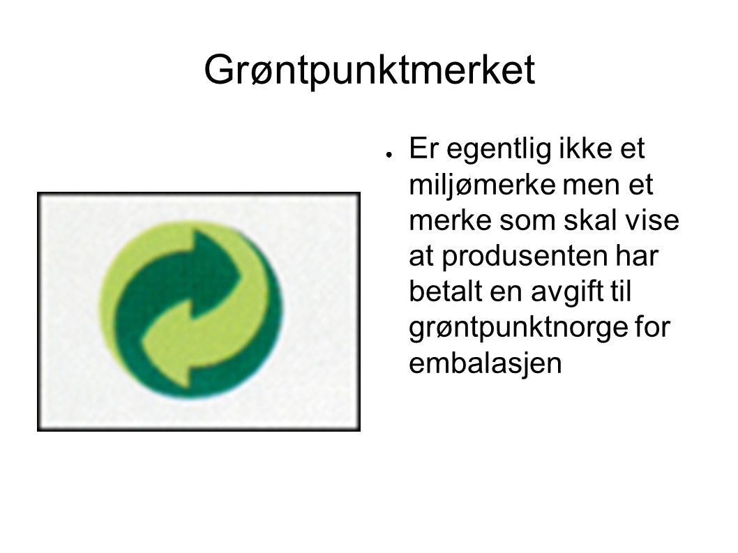Grøntpunktmerket ● Er egentlig ikke et miljømerke men et merke som skal vise at produsenten har betalt en avgift til grøntpunktnorge for embalasjen