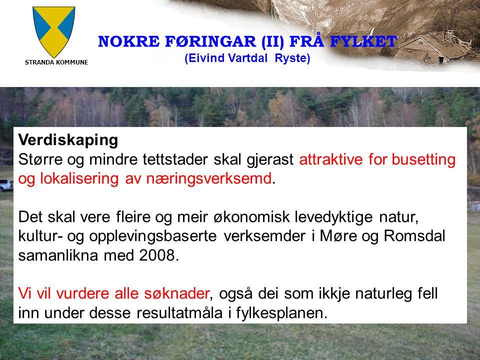 STRANDA KOMMUNE 13 Verdiskaping Større og mindre tettstader skal gjerast attraktive for busetting og lokalisering av næringsverksemd.