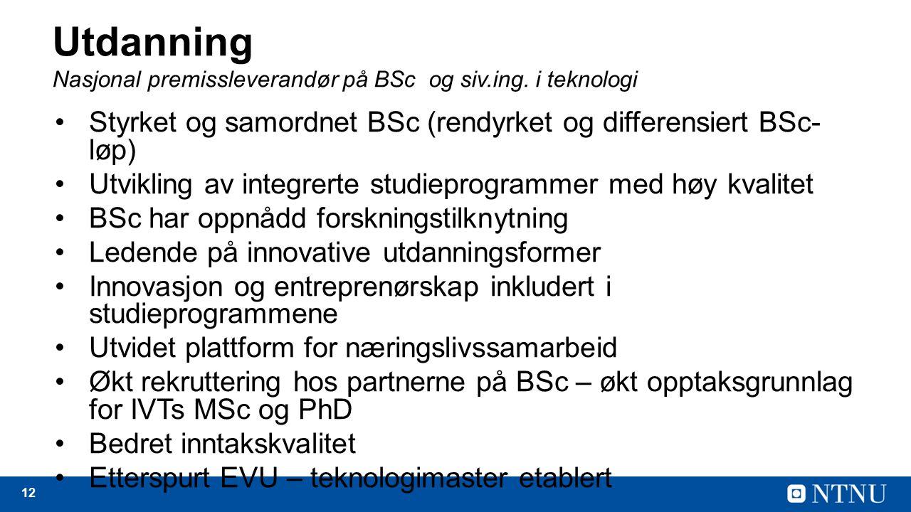 12 Utdanning Nasjonal premissleverandør på BSc og siv.ing.