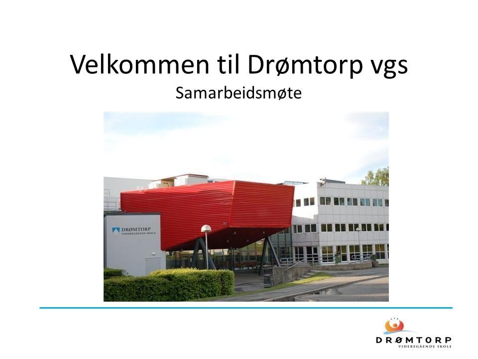 Velkommen til Drømtorp vgs Samarbeidsmøte