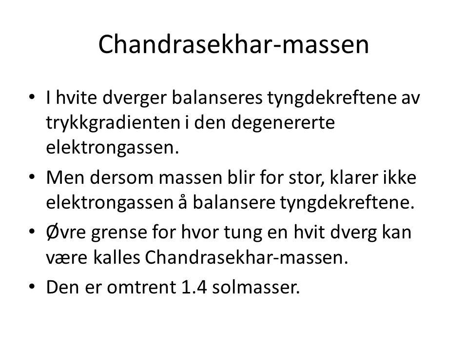Chandrasekhar-massen I hvite dverger balanseres tyngdekreftene av trykkgradienten i den degenererte elektrongassen.