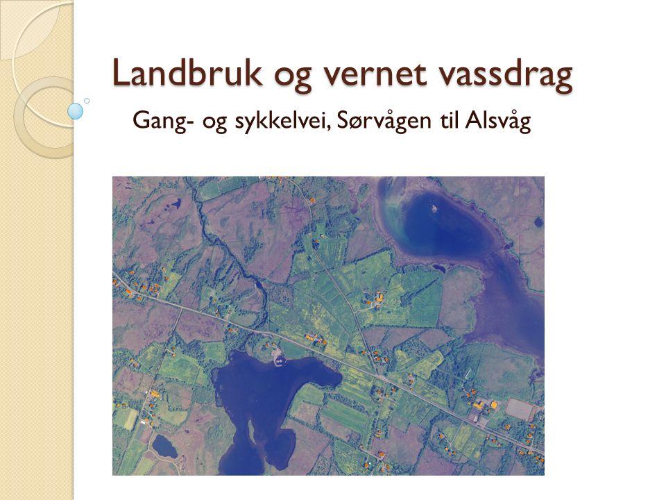 Landbruk og vernet vassdrag Gang- og sykkelvei, Sørvågen til Alsvåg