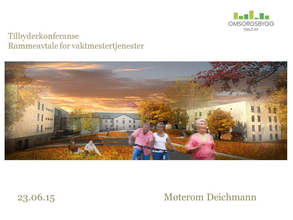 Tilbyderkonferanse Rammeavtale for vaktmestertjenester 23.06.15 Møterom Deichmann