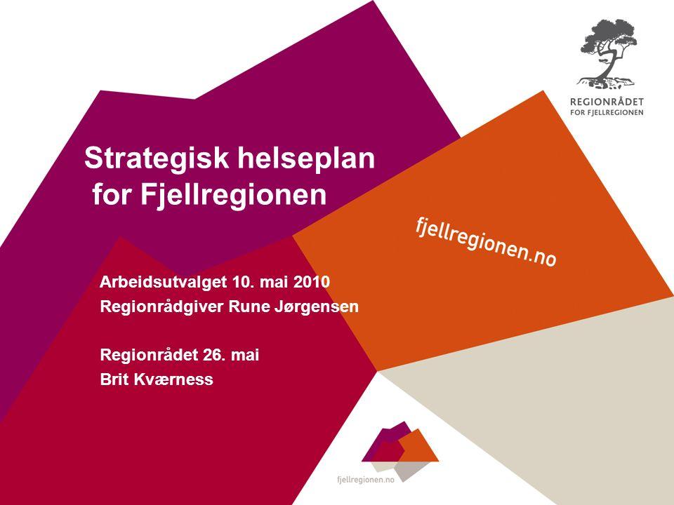 Strategisk helseplan for Fjellregionen Arbeidsutvalget 10.