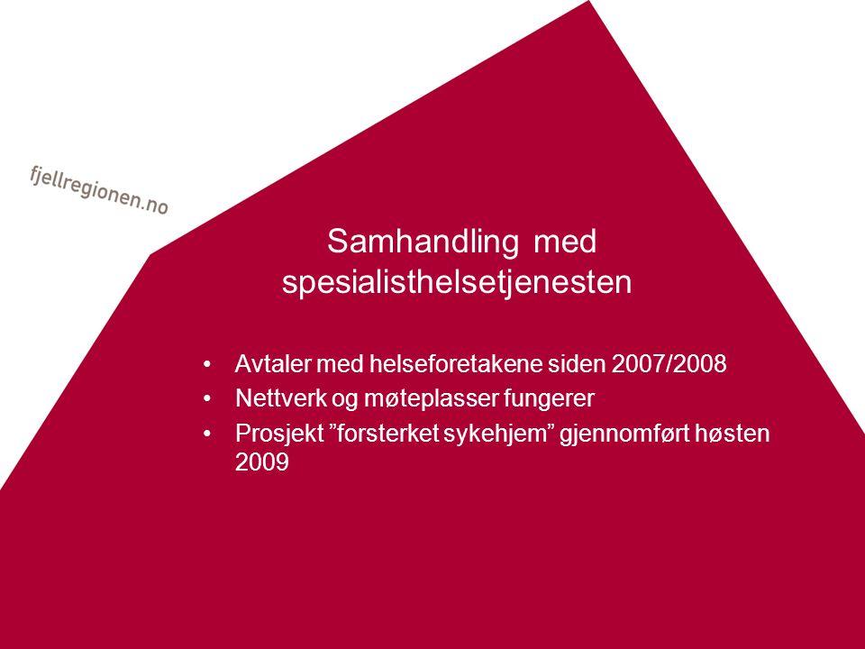 Samhandling med spesialisthelsetjenesten Avtaler med helseforetakene siden 2007/2008 Nettverk og møteplasser fungerer Prosjekt forsterket sykehjem gjennomført høsten 2009