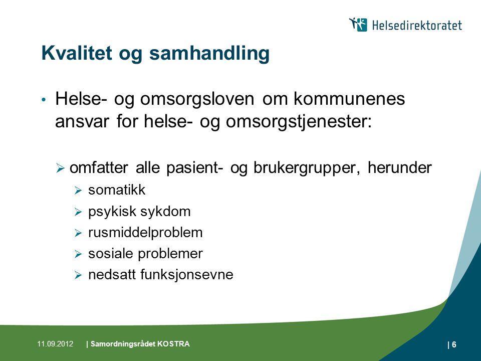 11.09.2012| Samordningsrådet KOSTRA | 7 Hvordan måle kvalitet og samhandling.