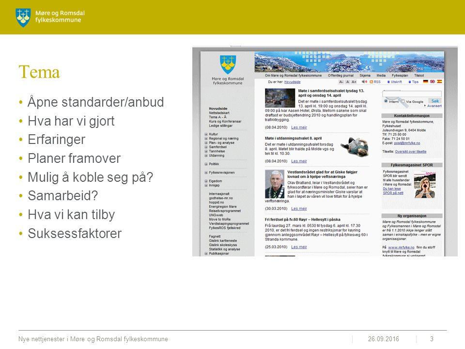 26.09.2016Nye nettjenester i Møre og Romsdal fylkeskommune3 Tema Åpne standarder/anbud Hva har vi gjort Erfaringer Planer framover Mulig å koble seg på.