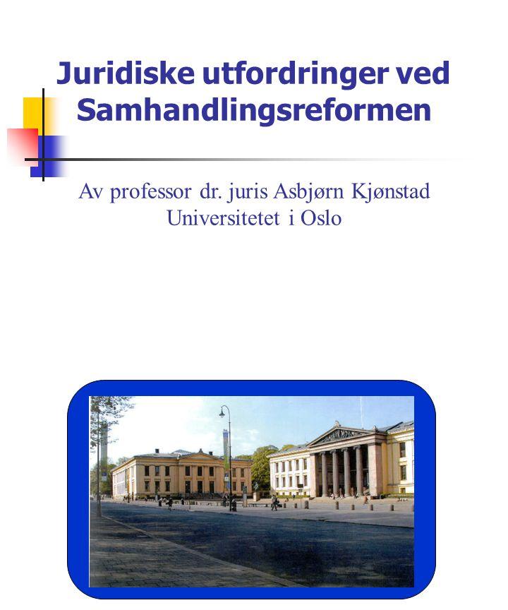 Juridiske utfordringer ved Samhandlingsreformen Av professor dr.