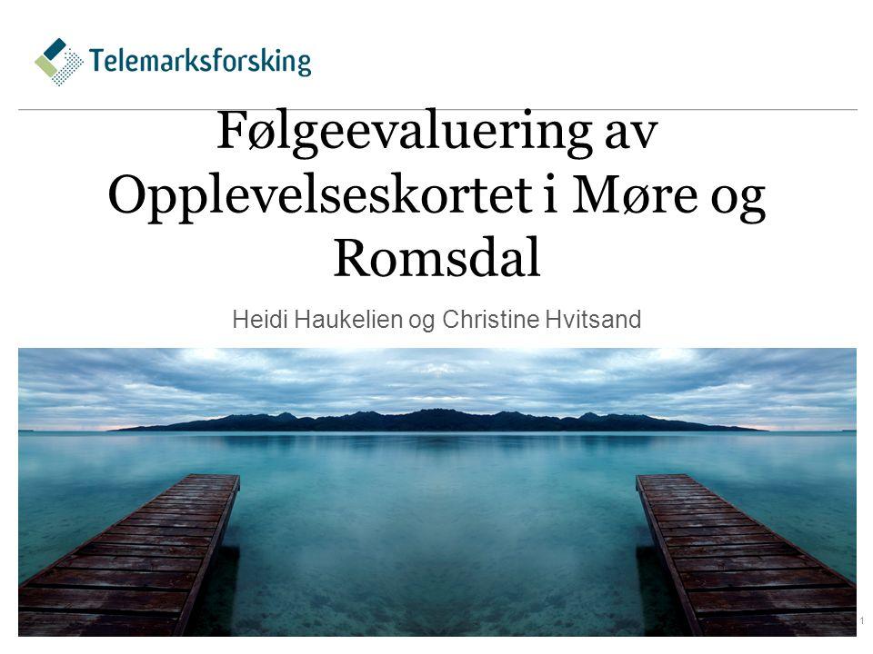 Følgeevaluering av Opplevelseskortet i Møre og Romsdal Heidi Haukelien og Christine Hvitsand 1