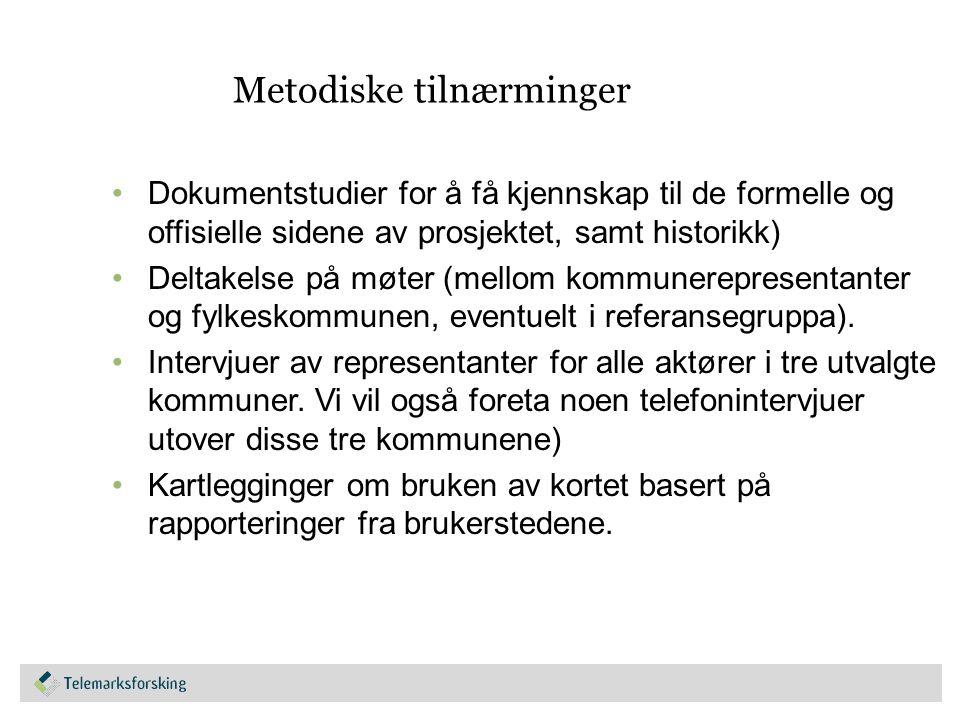Metodiske tilnærminger Dokumentstudier for å få kjennskap til de formelle og offisielle sidene av prosjektet, samt historikk) Deltakelse på møter (mellom kommunerepresentanter og fylkeskommunen, eventuelt i referansegruppa).