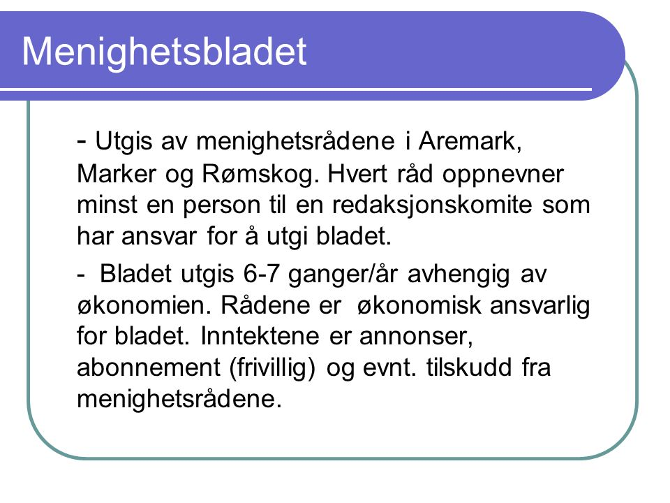 Menighetsbladet - Utgis av menighetsrådene i Aremark, Marker og Rømskog.