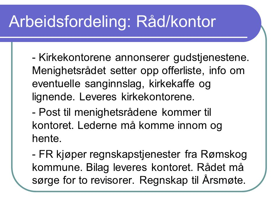 Arbeidsfordeling: Råd/kontor - Kirkekontorene annonserer gudstjenestene.