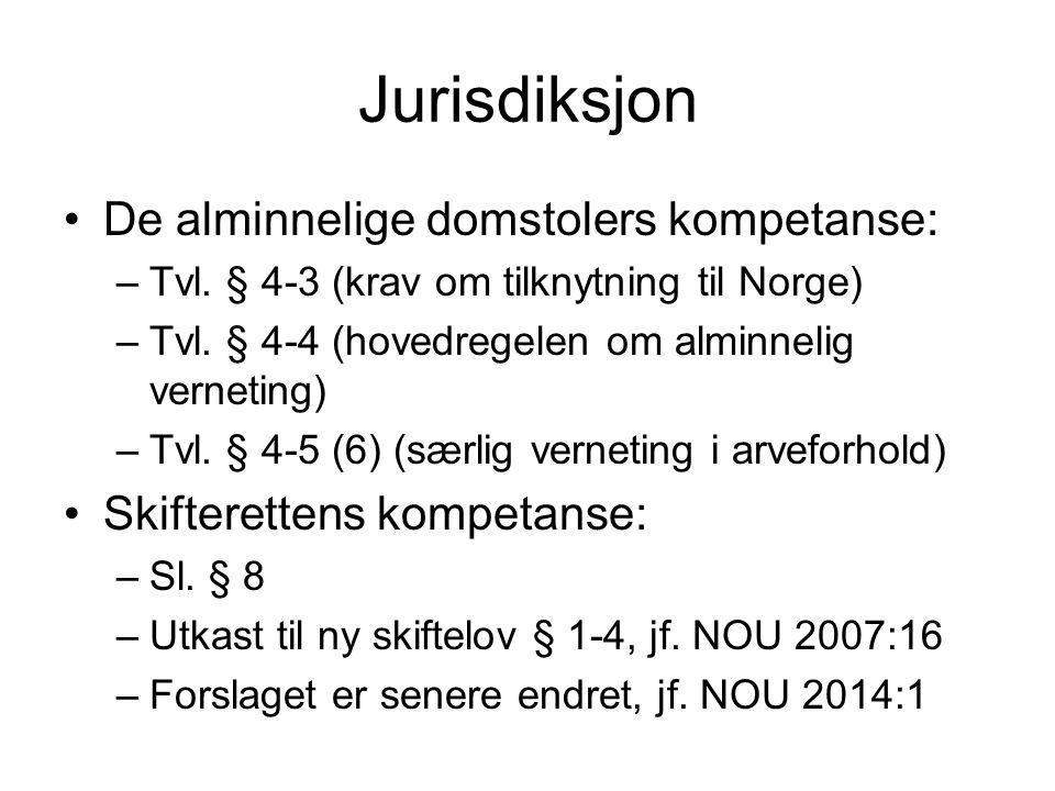 Jurisdiksjon De alminnelige domstolers kompetanse: –Tvl. § 4-3 (krav om tilknytning til Norge) –Tvl. § 4-4 (hovedregelen om alminnelig verneting) –Tvl