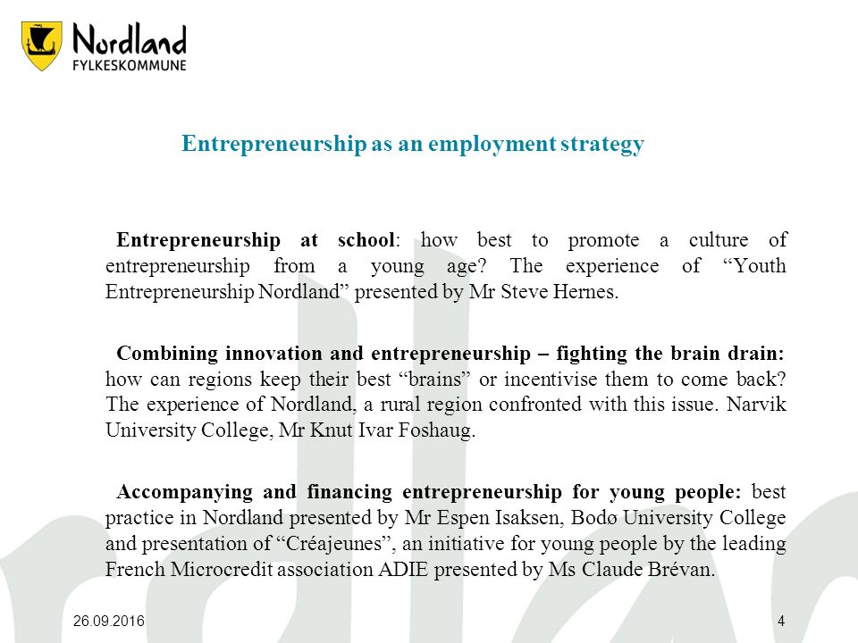 26.09.20164 Entrepreneurship as an employment strategy Entrepreneurship at school: how best to promote a culture of entrepreneurship from a young age?