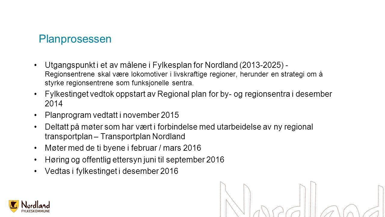 Planprosessen Utgangspunkt i et av målene i Fylkesplan for Nordland (2013-2025) - Regionsentrene skal være lokomotiver i livskraftige regioner, herunder en strategi om å styrke regionsentrene som funksjonelle sentra.