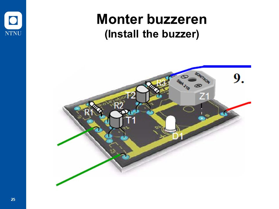 25 Monter buzzeren (Install the buzzer)